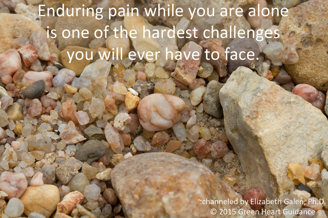 Enduring pain while you are alone is one of the hardest changes you w