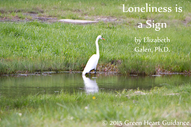 Loneliness is a Sign by Elizabeth Galen, Ph.D.