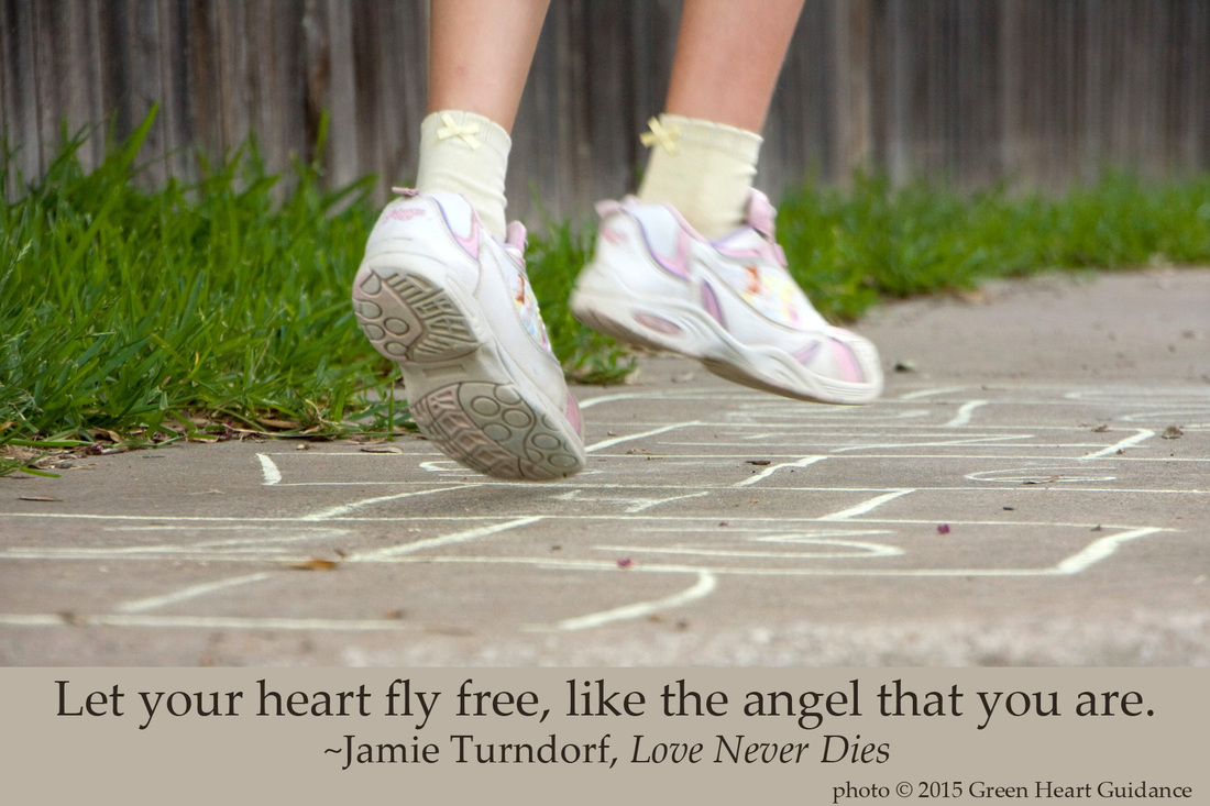 Let your heart fly free, like the angel that you are. ~Jamie Turndorf, Love Never Dies