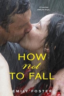 Book Review: How Not to Fall by Emily Foster